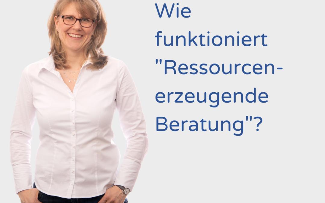 """Wie funktioniert """"Ressourcenerzeugende Beratung""""?"""